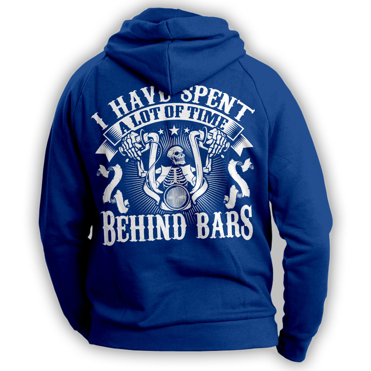 Biker Hoodie- I Have Spent A Lot Of Time Behind Bars