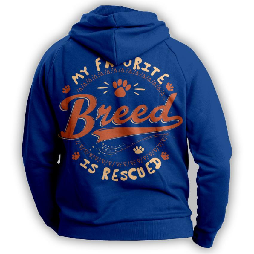 """My Favorite Breed Is Rescued"" Hoodie"