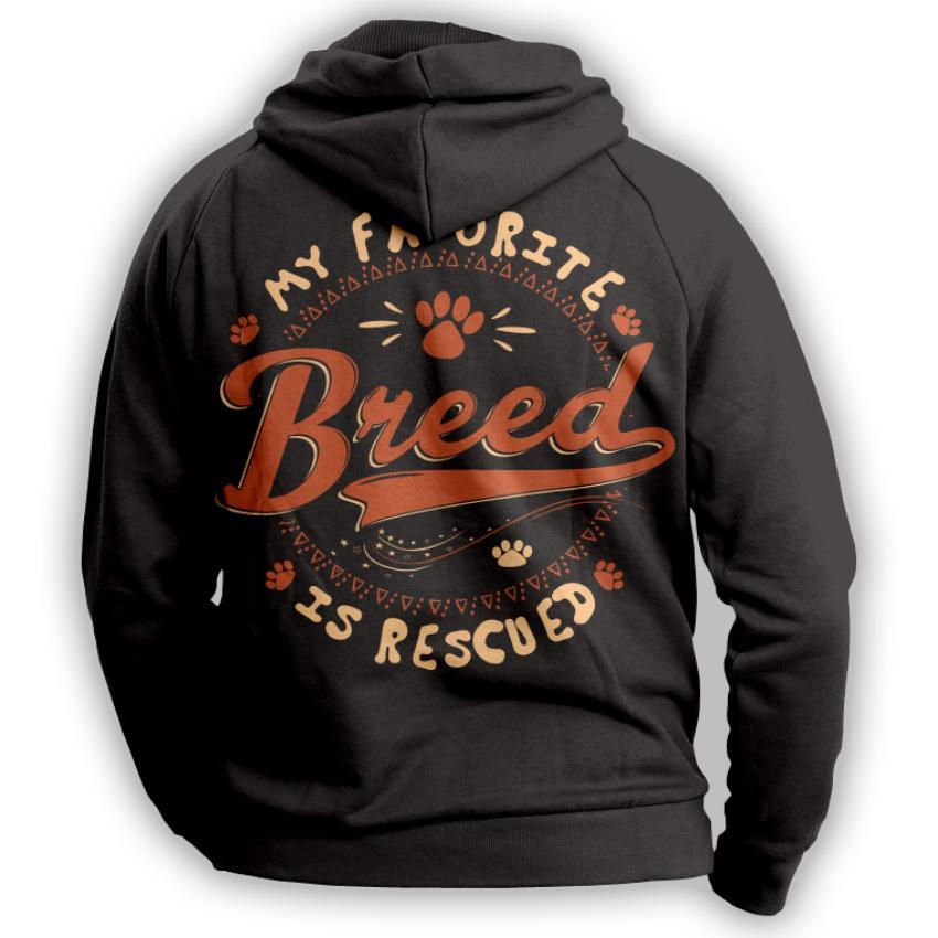 """""""My Favorite Breed Is Rescued"""" Hoodie"""