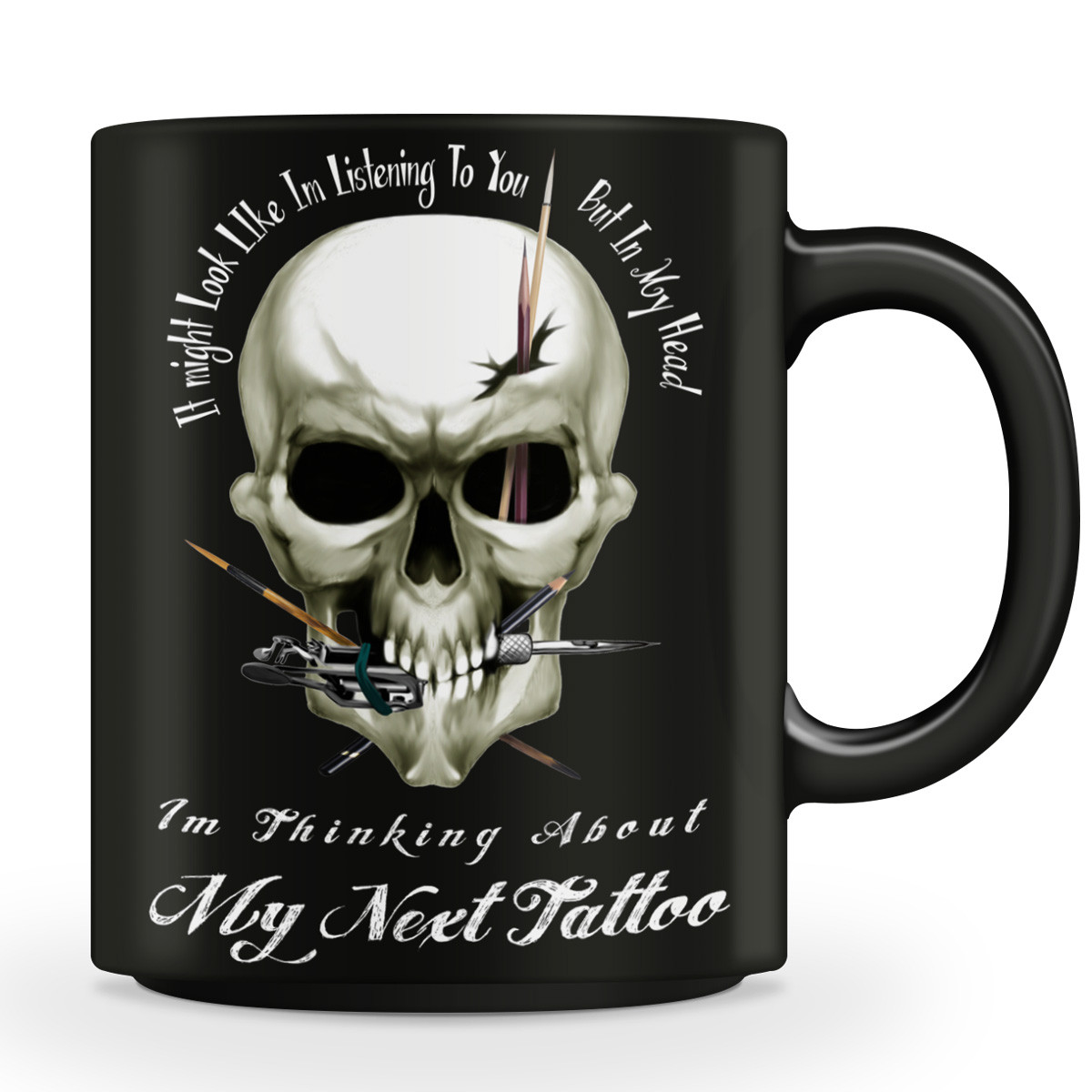 """I Might Look Like I'm Listening To You"" Tattoo Lovers Mug"