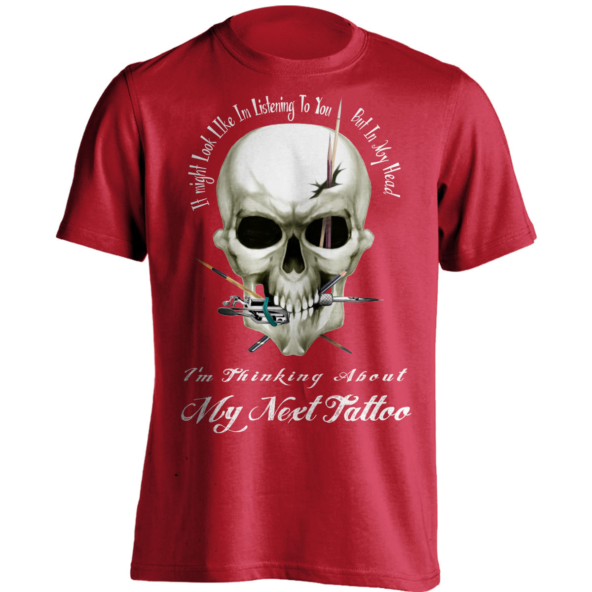"""""""I Might Look Like Im Listening To You"""" Tattoo Lovers T-Shirt"""