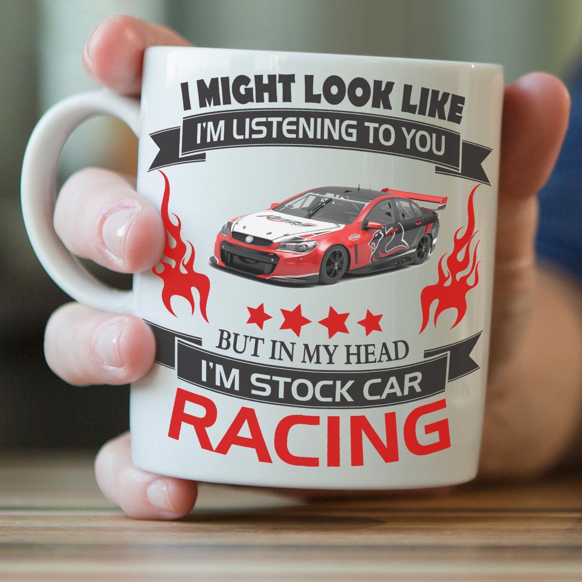 """I Might Look Like I'm Listening To You"" Stock Car Racing Mug"