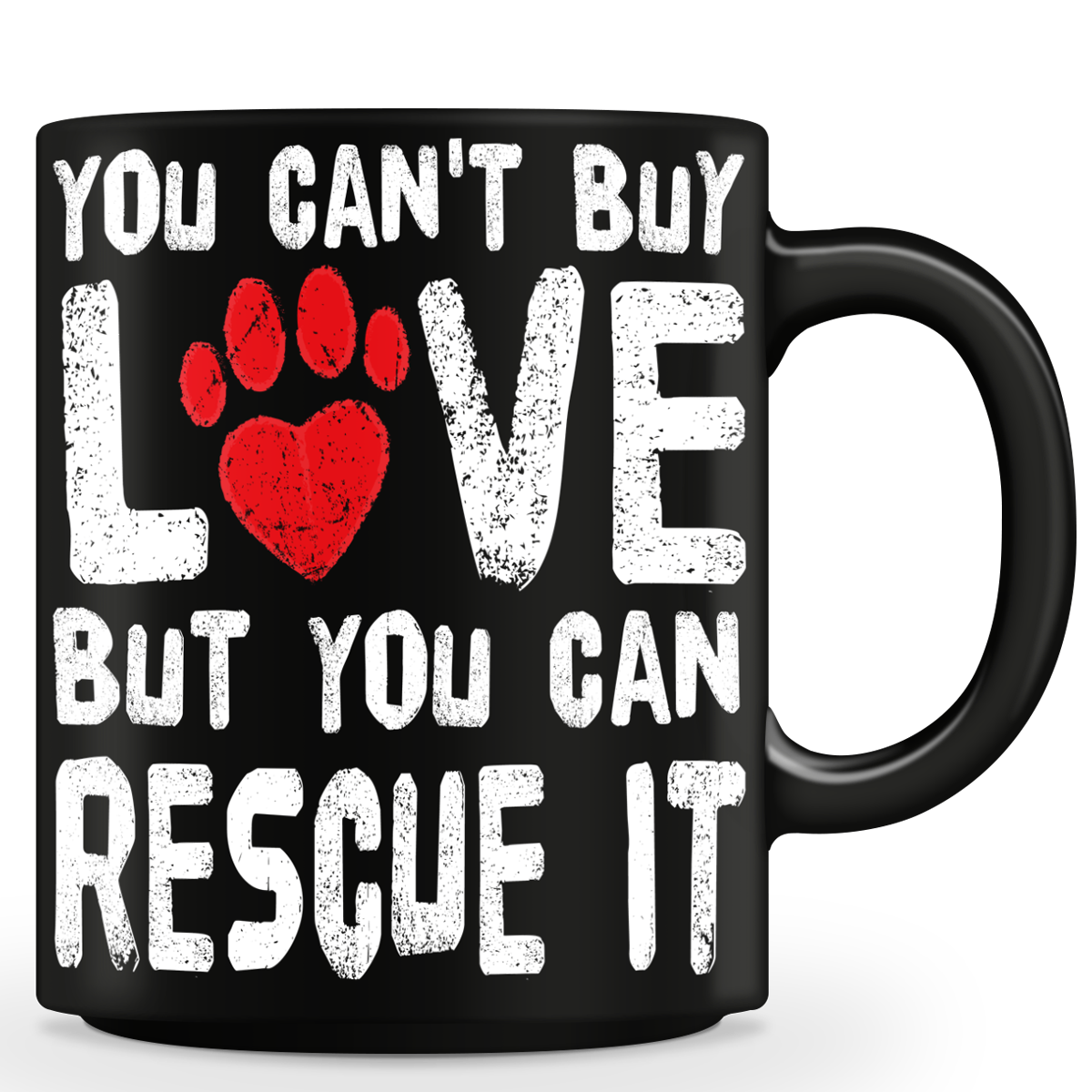 """You Can't Buy Love But You Can Rescue It"" Mug"