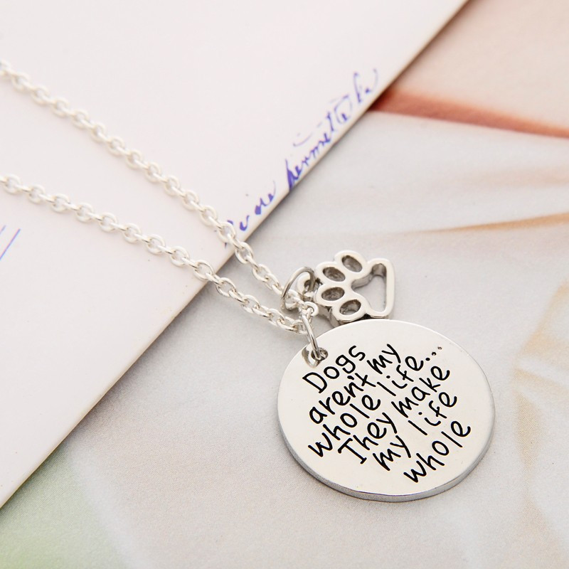 """Dogs Make My Life Whole"" Necklace"