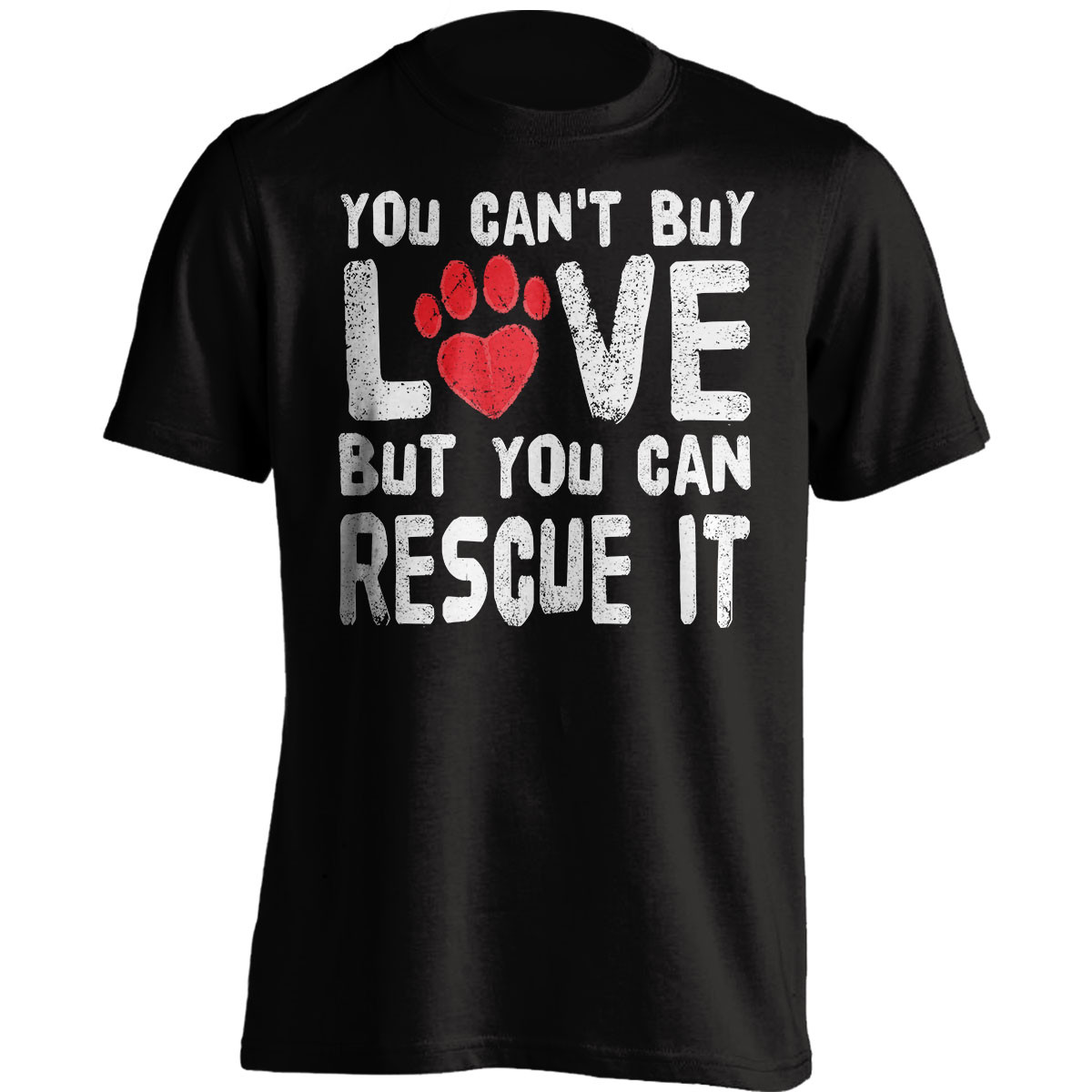 You Can't Buy Love, Dog Rescue T-Shirt