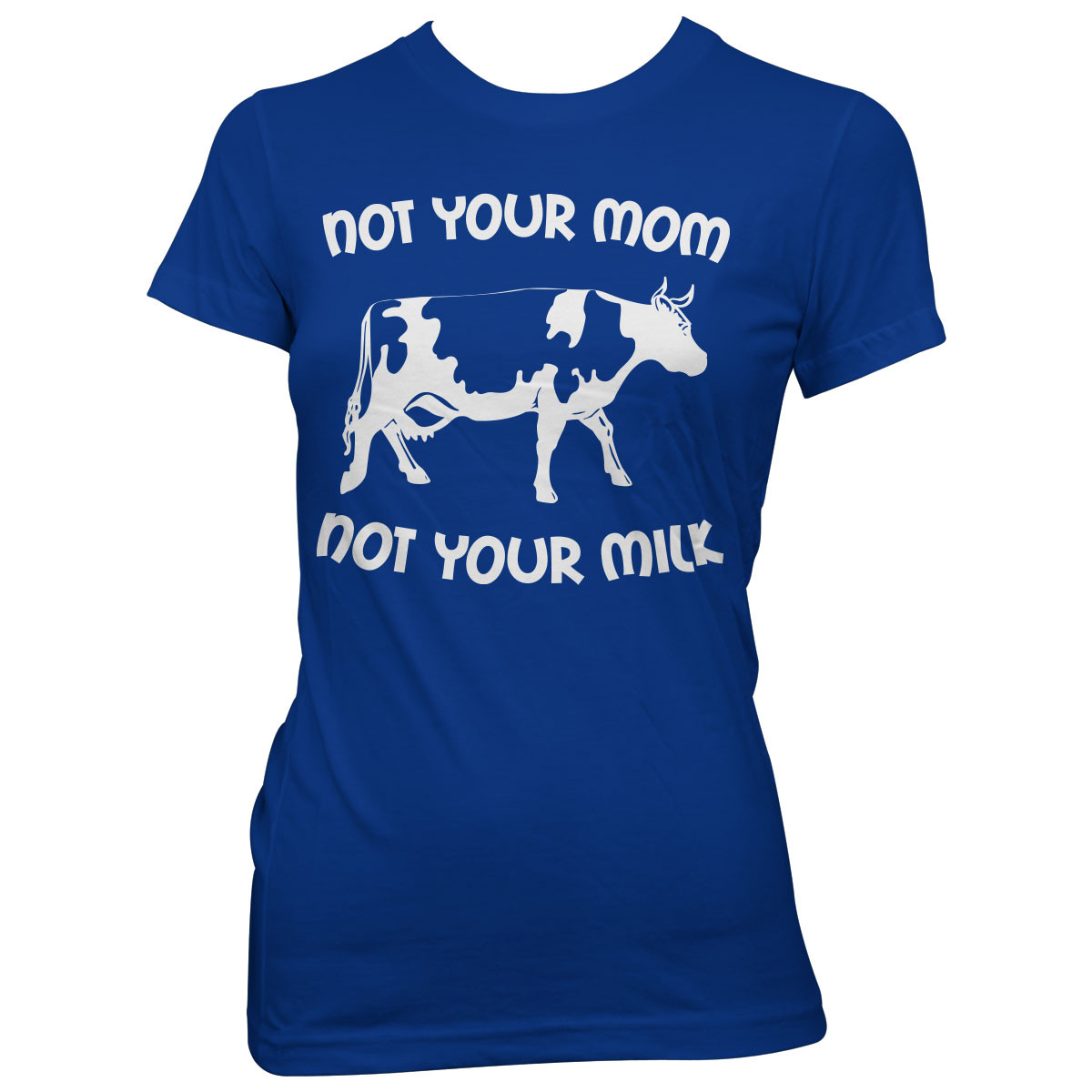 """Not Your Mom, Not Your Milk"" T-Shirt"