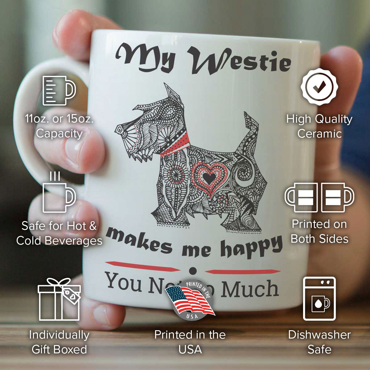 My Westie Makes Me Happy Mug