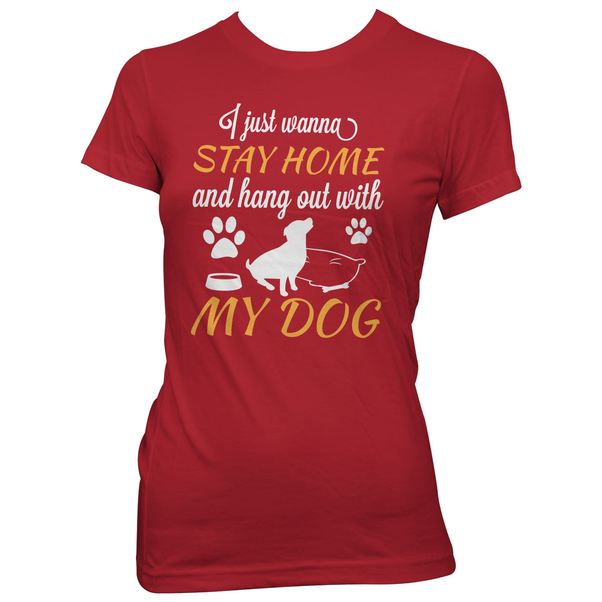 """""""Stay Home And Hang Out With My Dog"""" T-Shirt"""