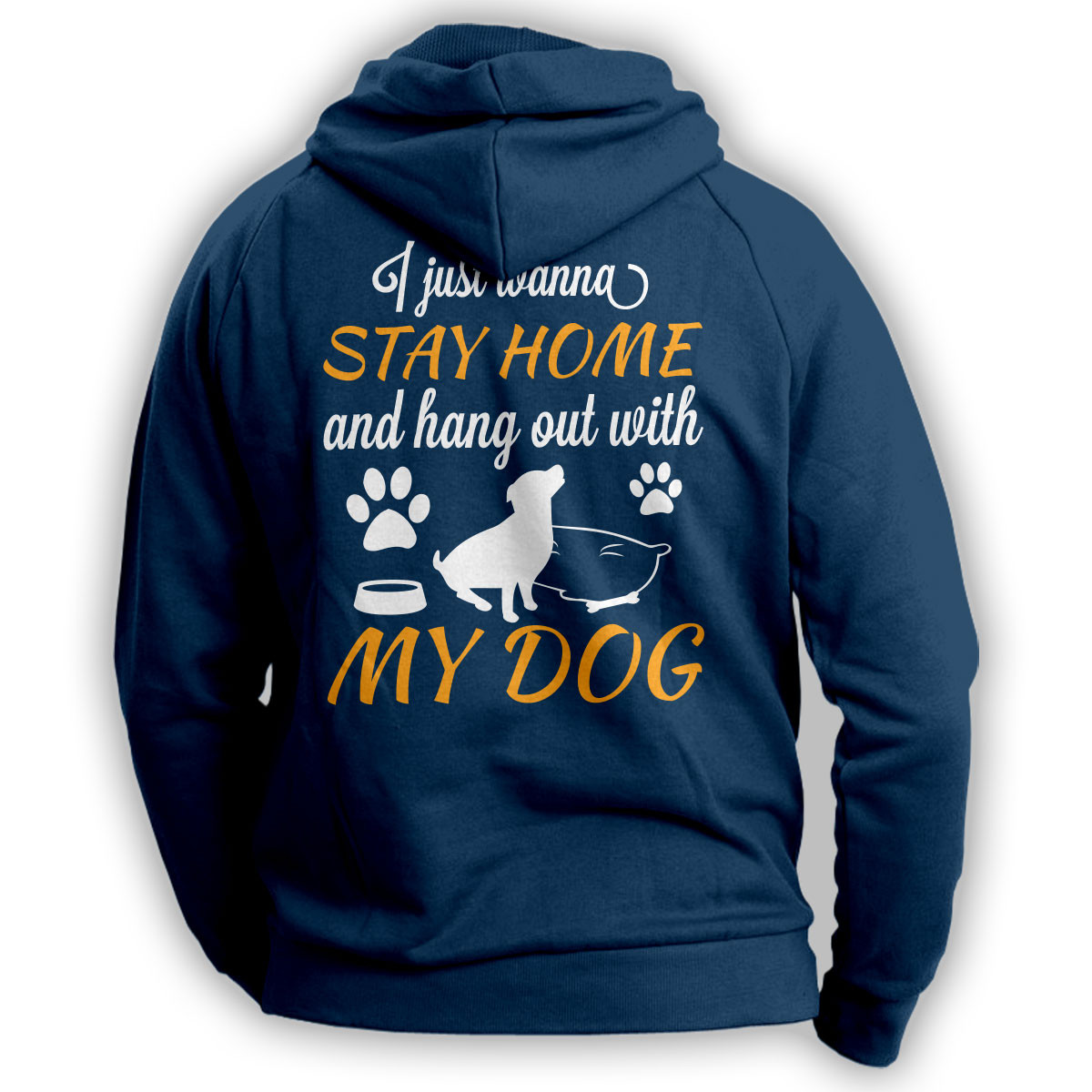 """""""Stay Home And Hang Out With My Dog"""" Hoodie"""