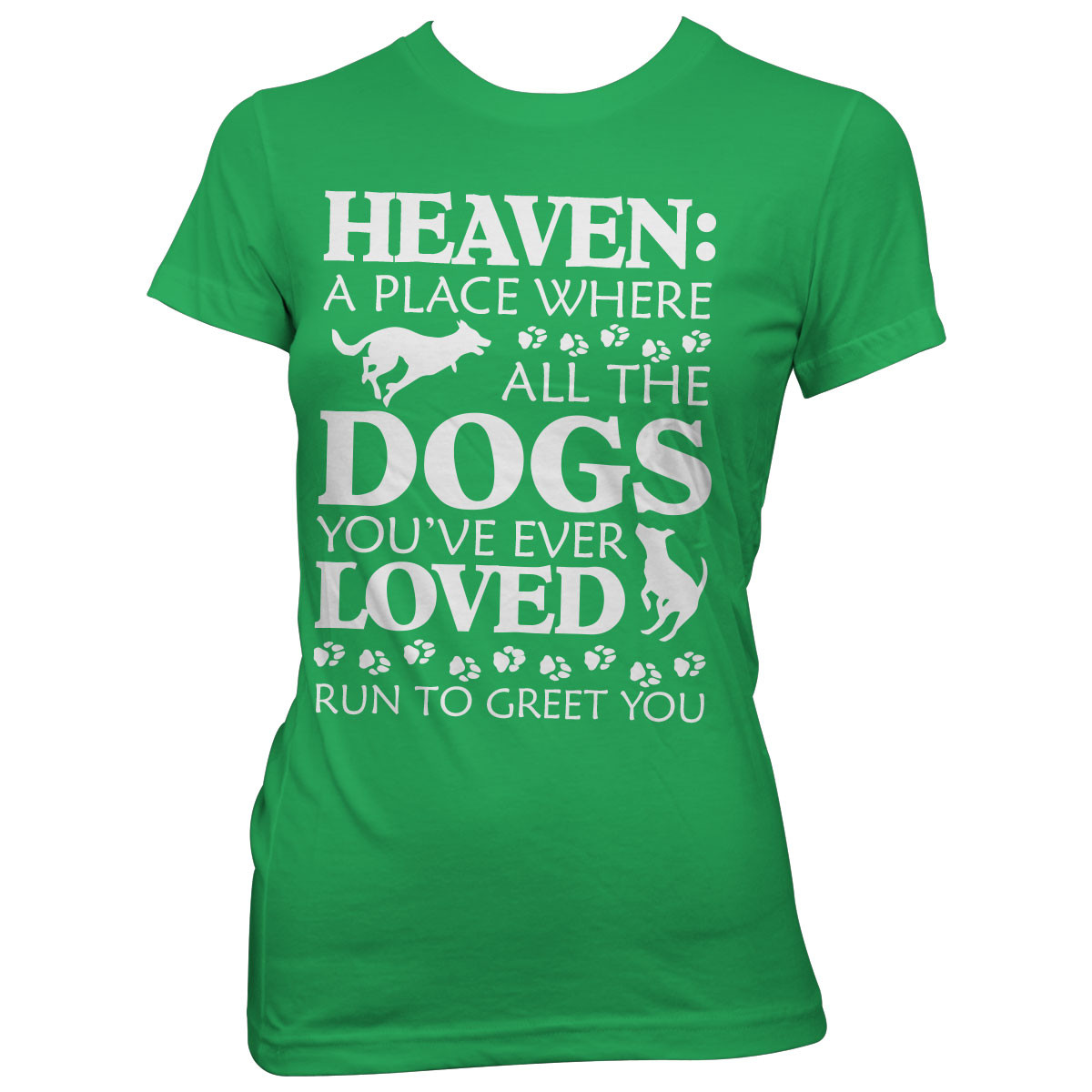 """Heaven: A Place Where Dogs Run To Greet You"" T-Shirt"
