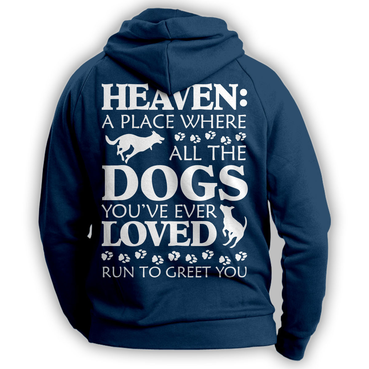 """""""Heaven: A Place Where Dogs Run To Greet You"""" Hoodie"""