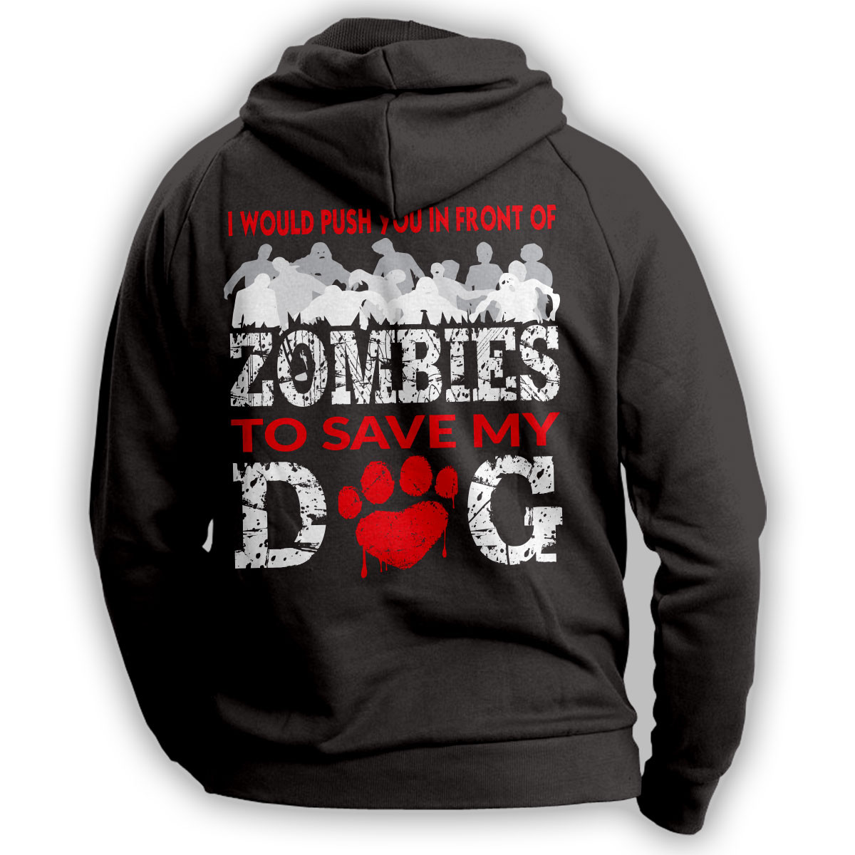 """I Would Push You In Front Of Zombies"" Dog Hoodie"