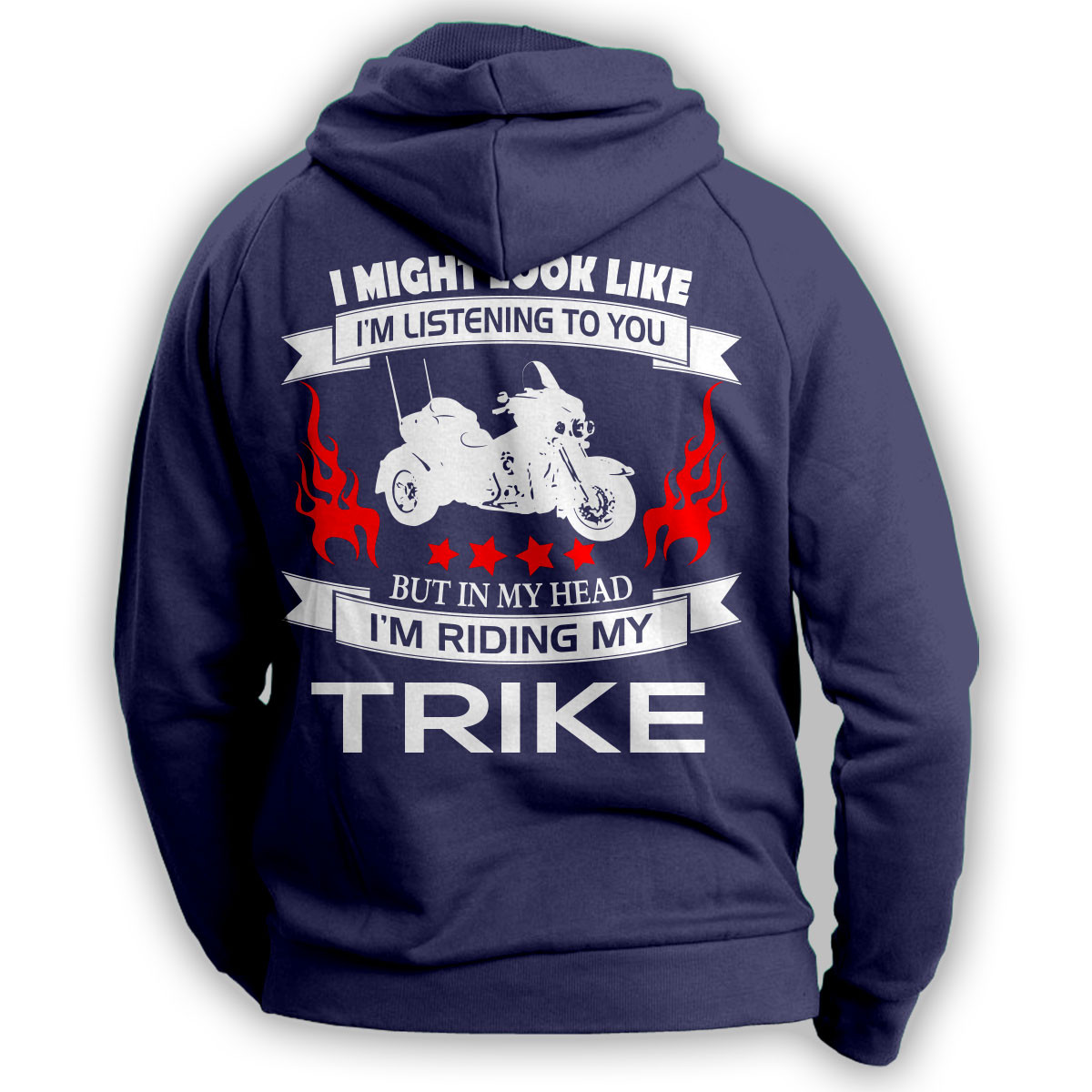 """I Might Look Like I'm Listening To You"" Trike Hoodie"