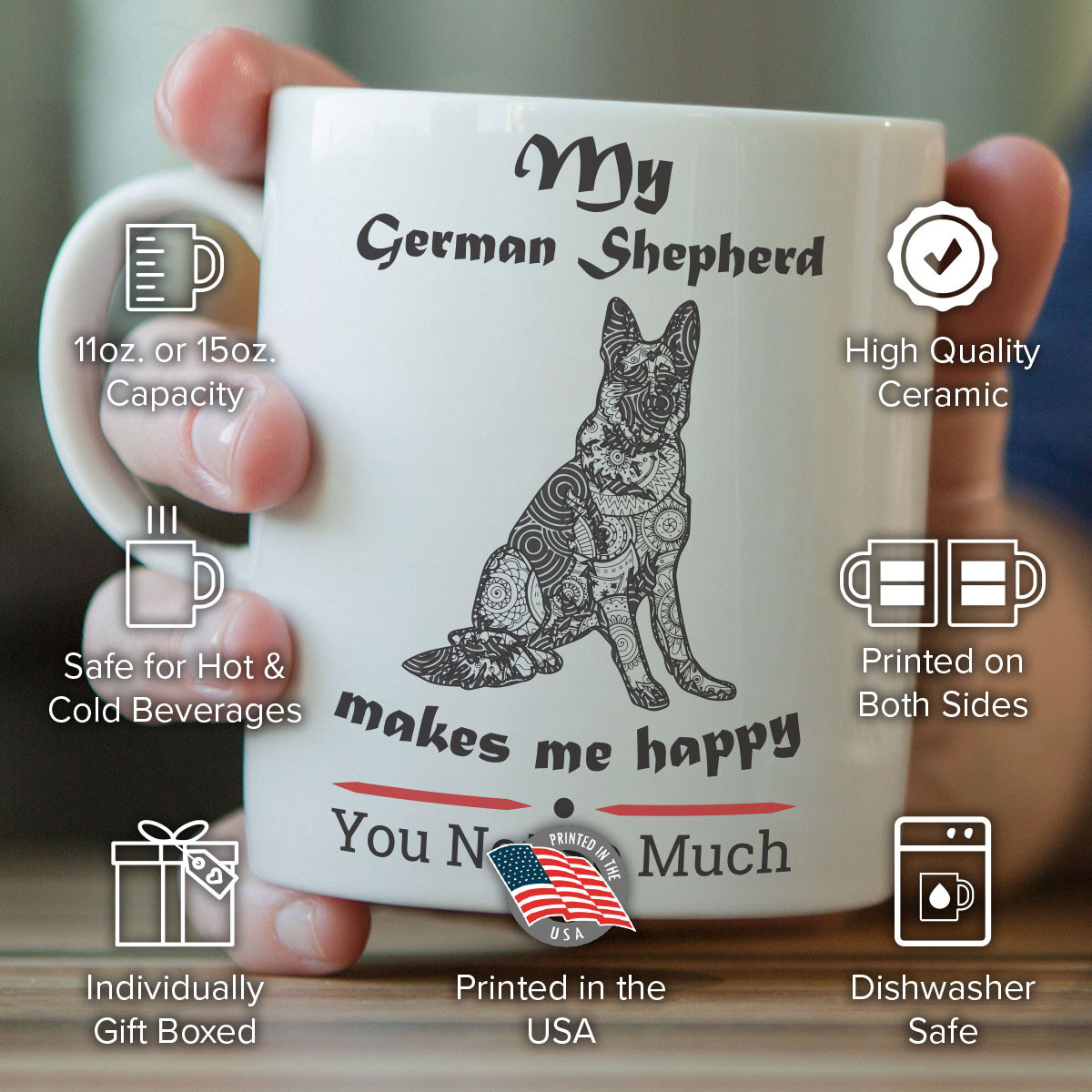 My German Shepherd Makes Me Happy Mug