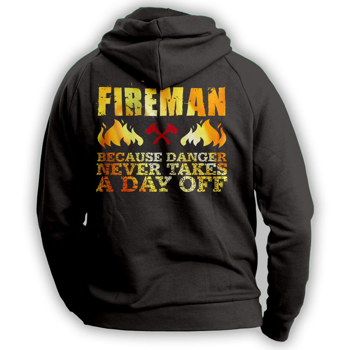 """Fireman Because Danger Never Takes A Day Off"" Hoodie"