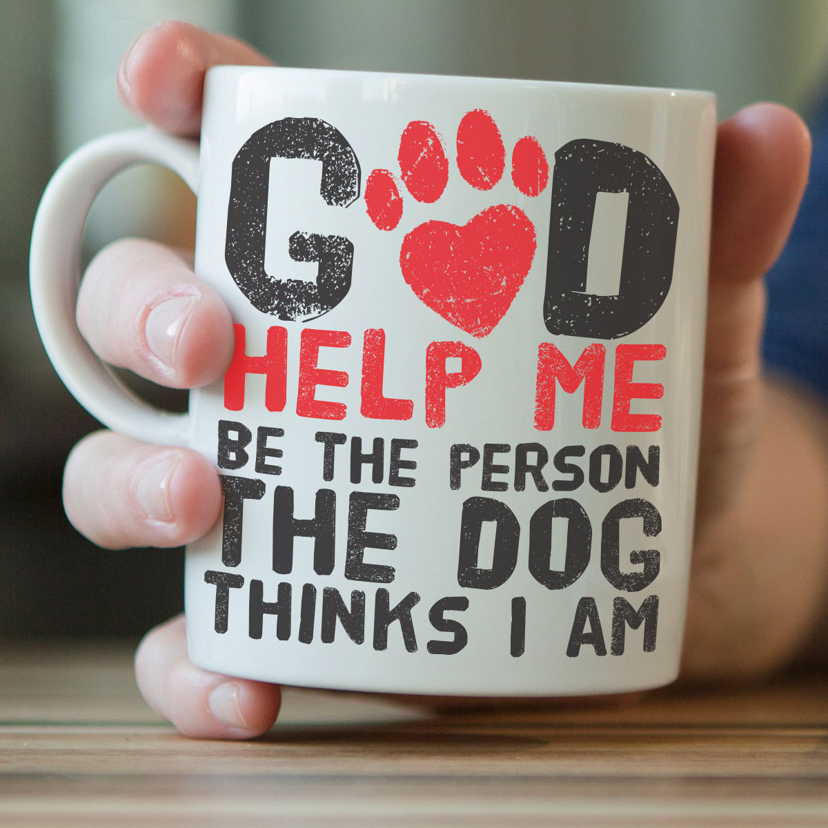 God Help Me Be The Person The Dog Thinks I Am Mug