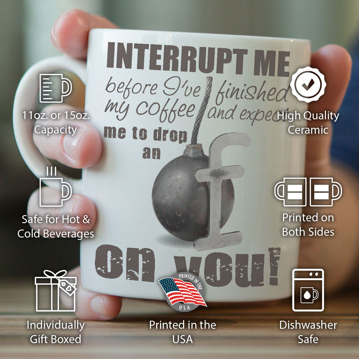 """Interrupt Me Before I've Finished My Coffee..."" Mug"
